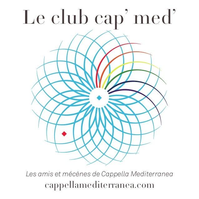 Le club cap' med' Les amis et mécènes de Cappella Mediterranea cappellamediterranea.com