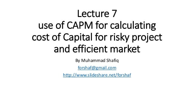 capital asset pricing model efficient market Testing the mean-variance (mv) efficiency of the market portfolio, or equivalently  testing the validity of the capital asset pricing model (capm) of sharpe (1964).