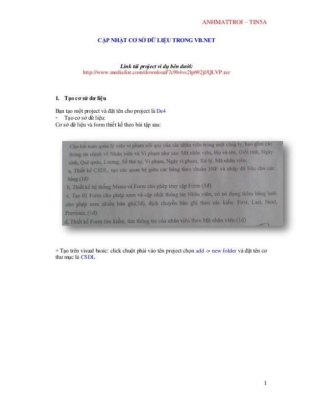 ANHMATTROI – TIN5A 1 CẬP NHẬT CƠ SỞ DỮ LIỆU TRONG VB.NET Link tải project ví dụ bên dưới: http://www.mediafire.com/downloa...