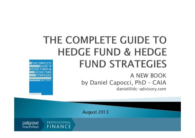 MY NEW BOOK: The Complete Guide to Hedge Fund & Hedge Fund Strategies by Daniel Capocci, PhD - CAIA