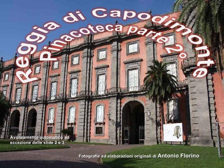 Fotografie ed elaborazioni originali di  Antonio Florino Avanzamento automatico ad eccezione delle slide 2 e 3