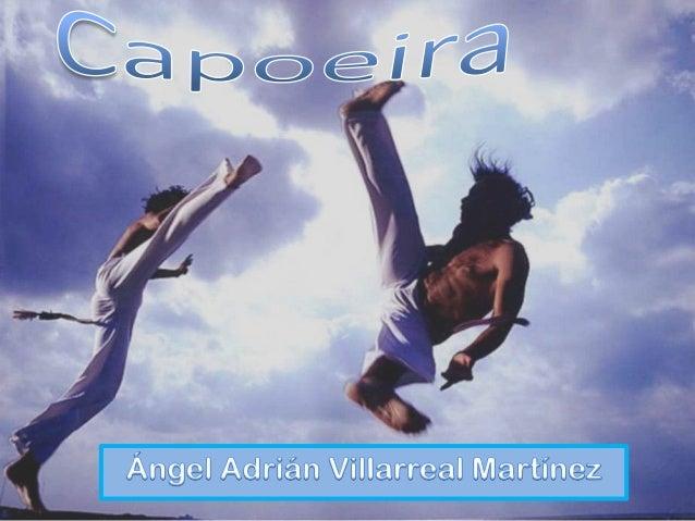 • Capoeira es un arte marcial afro-brasileño que combina facetas de danza, música y acrobacias, así como expresión corpora...