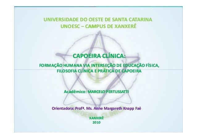 Capoeira clínica   marcelo pertussatti - tcc ef 2010 [modo de compatibilidade]