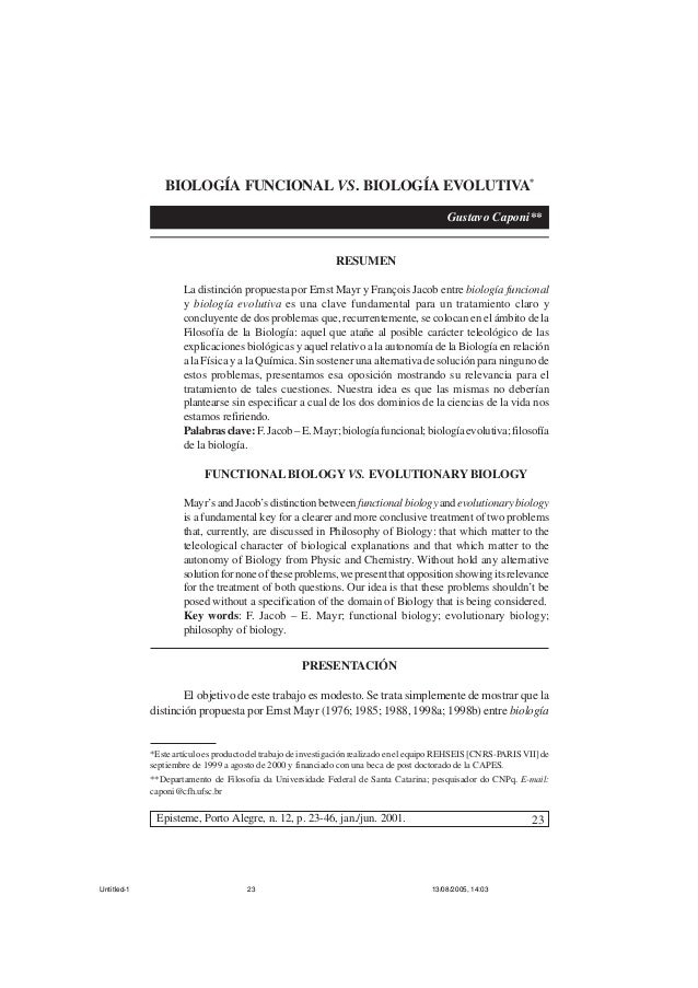23 BIOLOGÍA FUNCIONAL VS. BIOLOGÍA EVOLUTIVA* Gustavo Caponi** RESUMEN La distinción propuesta por Ernst Mayr y François J...