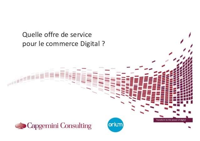 Transform to the power of digital Quelle offre de service pour le commerce Digital ?