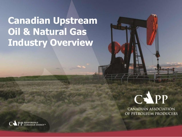 Canadian UpstreamOil & Natural GasIndustry Overview