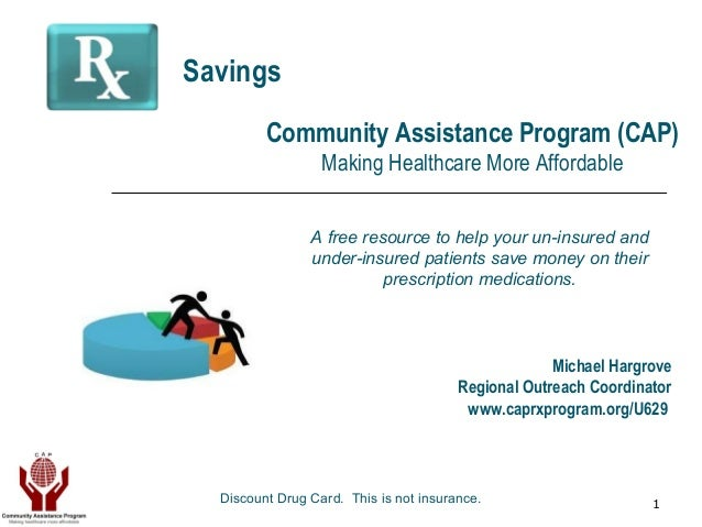 1A free resource to help your un-insured andunder-insured patients save money on theirprescription medications.Community A...