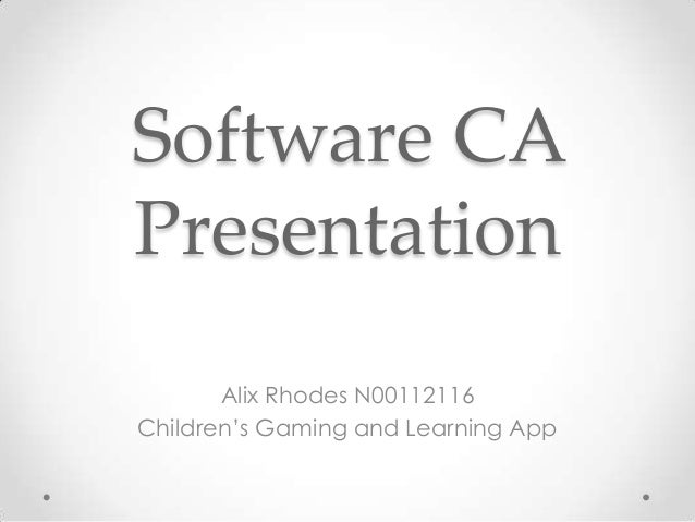 Software CA Presentation Alix Rhodes N00112116 Children's Gaming and Learning App