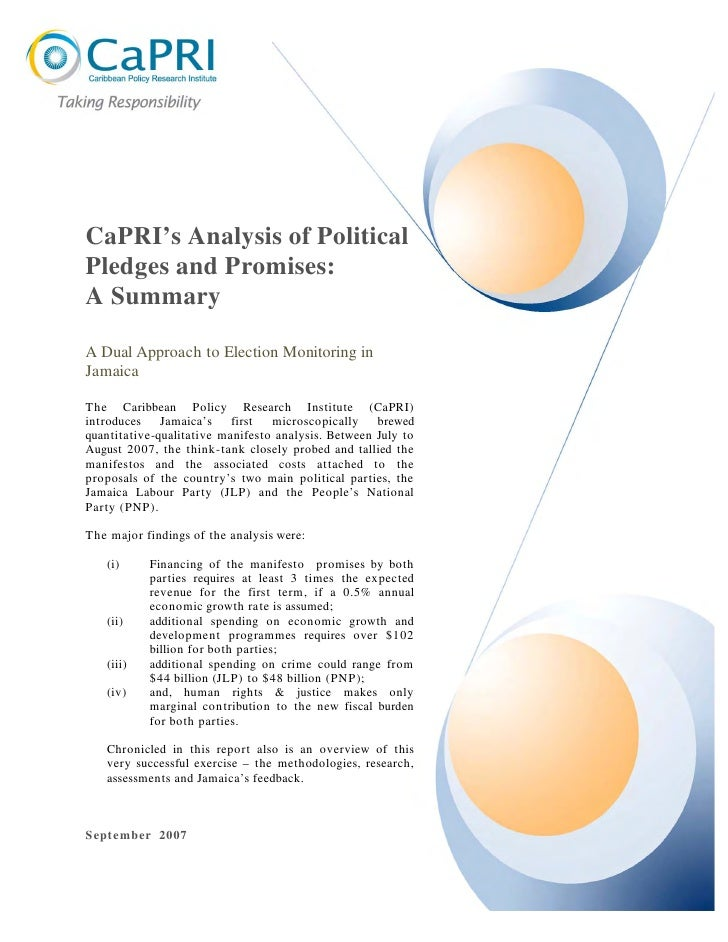 CaPRI's Analysis of Political Pledges and Promises: A Summary  A Dual Approach to Election Monitoring in Jamaica  The Cari...