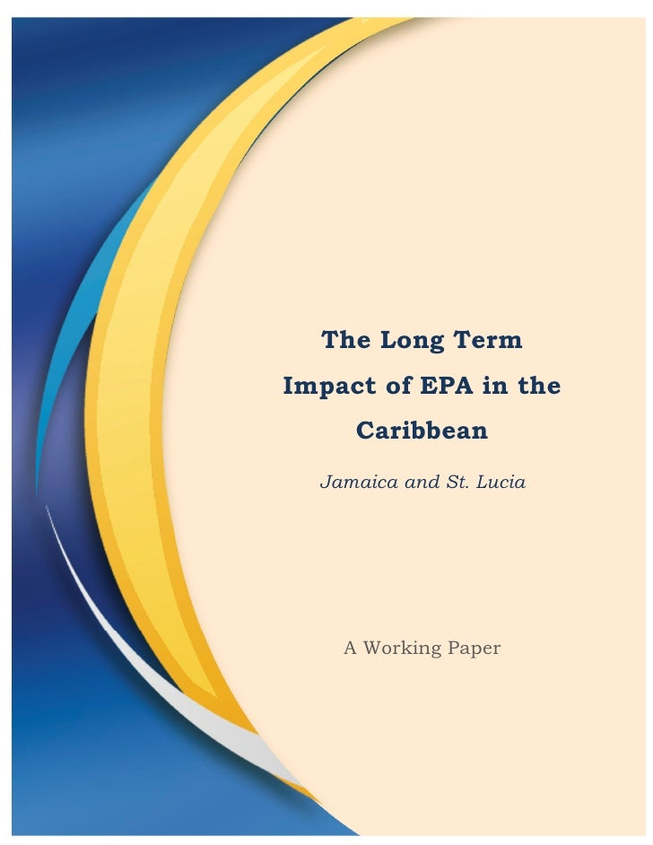 The Long Term Impact of EPA in the      Caribbean   Jamaica and St. Lucia         A Working Paper