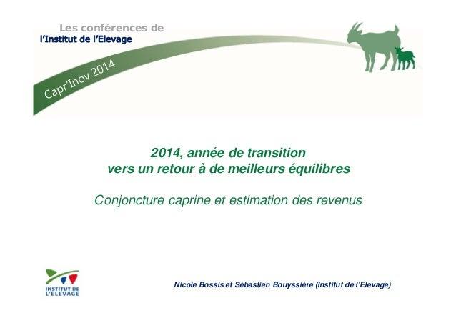 Les conférences de  l'Institut de l'Elevage  2014, année de transition  vers un retour à de meilleurs équilibres  Conjonct...