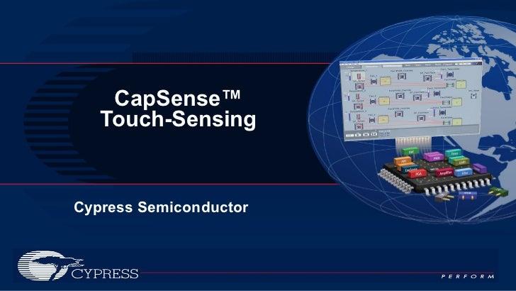 CapSense™ Touch-Sensing Cypress Semiconductor