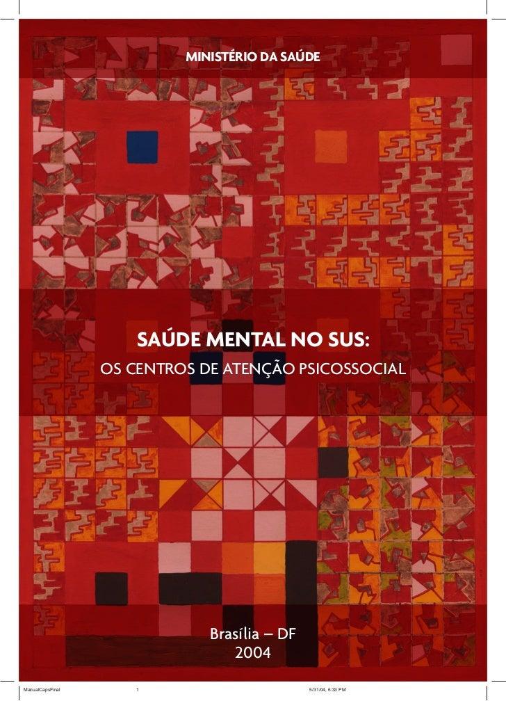 MINISTÉRIO DA SAÚDE                      SAÚDE MENTAL NO SUS:                  OS CENTROS DE ATENÇÃO PSICOSSOCIAL         ...