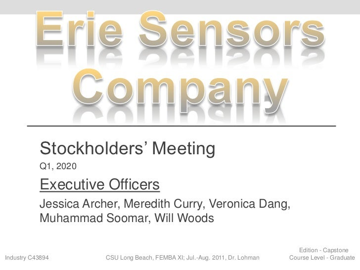 Erie Sensors Company<br />Stockholders' Meeting<br />Q1, 2020<br />Executive Officers<br />Jessica Archer, Meredith Curry,...