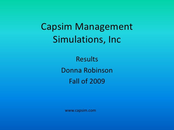 capsim simulations The capsim on-line tutorials do use all of the data in the reports and capstone courier  capstone business simulation and comp-xm self-competency review see syllabus  capstone business simulation 38 getting started intro, rehearsal tutorial & situation analysis.