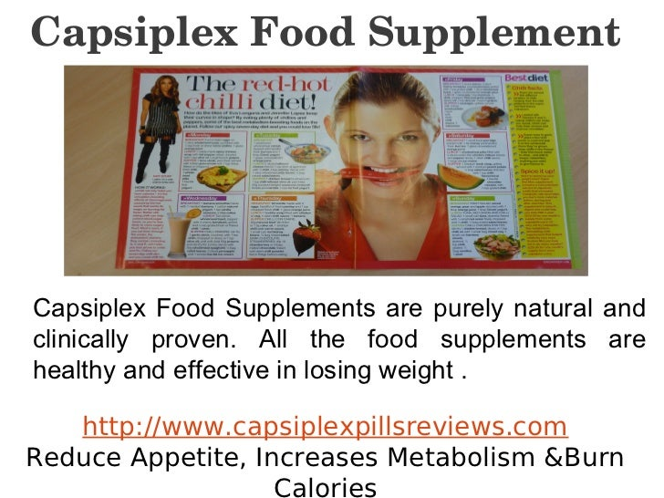 Capsiplex Food SupplementCapsiplex Food Supplements are purely natural andclinically proven. All the food supplements areh...