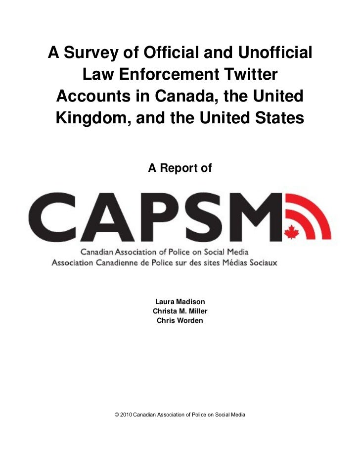 A Survey of Official and Unofficial    Law Enforcement Twitter Accounts in Canada, the United Kingdom, and the United Stat...