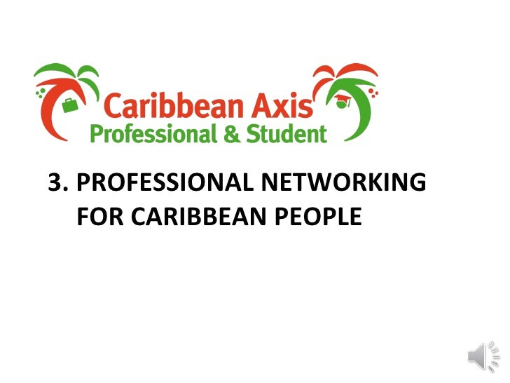 3. PROFESSIONAL NETWORKING FOR CARIBBEAN PEOPLE
