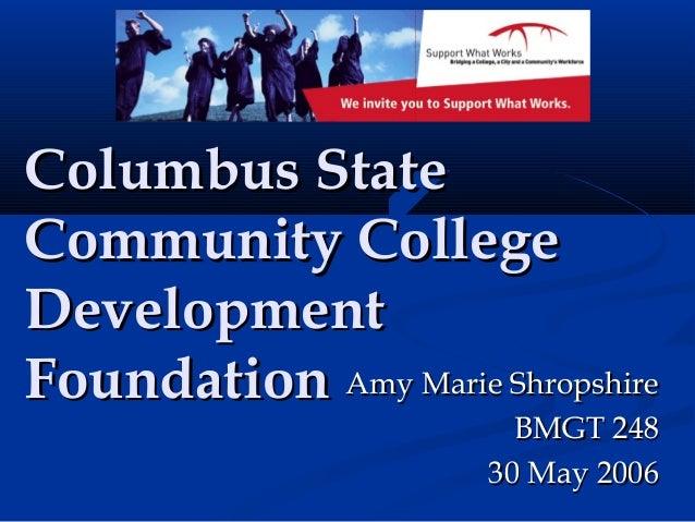 Columbus StateColumbus State Community CollegeCommunity College DevelopmentDevelopment FoundationFoundation Amy Marie Shro...