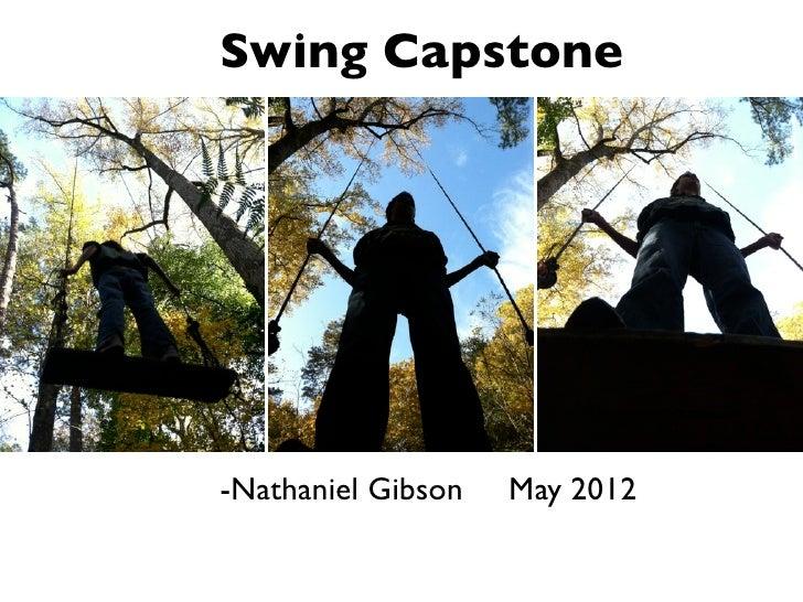 Swing Capstone-Nathaniel Gibson   May 2012