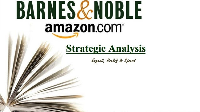 barnes and nobles strategic plan powerpoint presentation Posts tagged 'barnes and noble strategic planning teams are often confronted with investment decisions as they select the few look how amazon changed the way we buy and read books with its kindle yes, barnes & noble has copied and even has a color version - but borders, unable to.