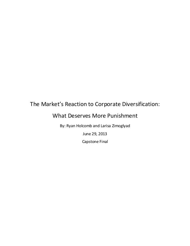 The Market's Reaction to Corporate Diversification: What Deserves More Punishment By: Ryan Holcomb and Larisa Zimoglyad Ju...