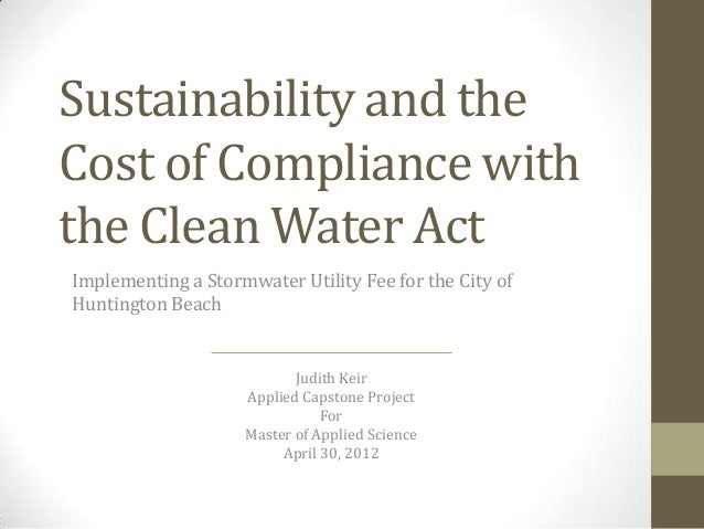Sustainability and the Cost of Compliance with the Clean Water Act Implementing a Stormwater Utility Fee for the City of H...