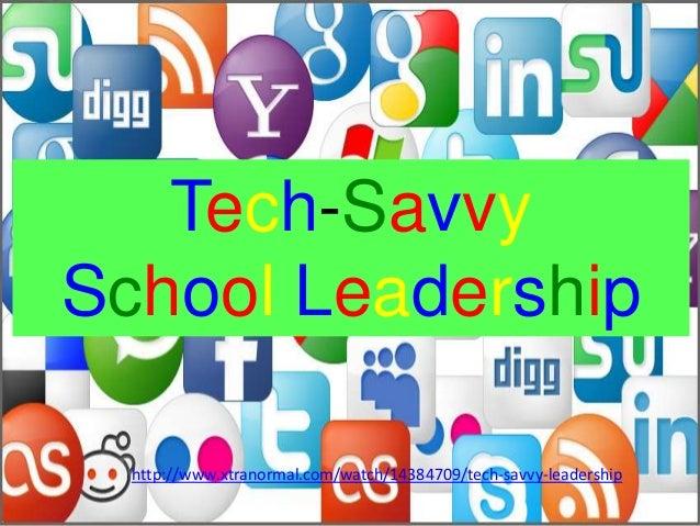 Tech-SavvySchool Leadershiphttp://www.xtranormal.com/watch/14384709/tech-savvy-leadership