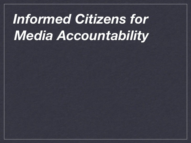 INFORMED CITIZENS FOR MEDIA ACCOUNTAIBLITY