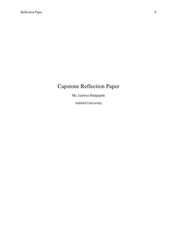 Reflection Paper                                0                   Capstone Reflection Paper                        Ms. L...