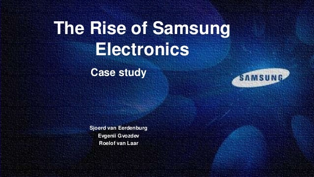 case study samsung electronic company Transcript of samsung case study unlike other electronic companies samsung origins were not involving electronics but other products.