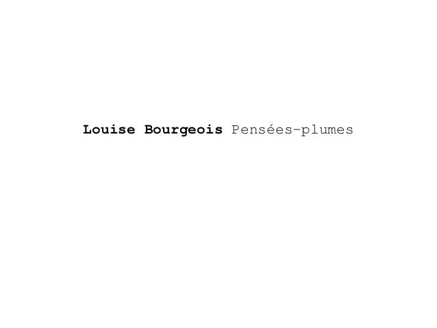 Louise Bourgeois Pensées-plumes