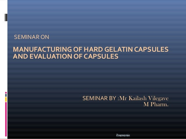 Capsule 1 manufacturing and qc test by Kailash Vilegave