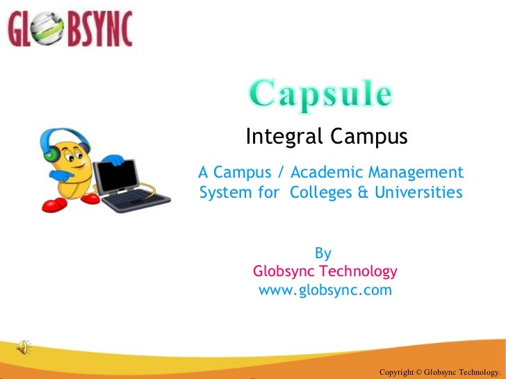 Integral Campus Copyright © Globsync Technology. A Campus / Academic Management System for  Colleges & Universities By  Gl...