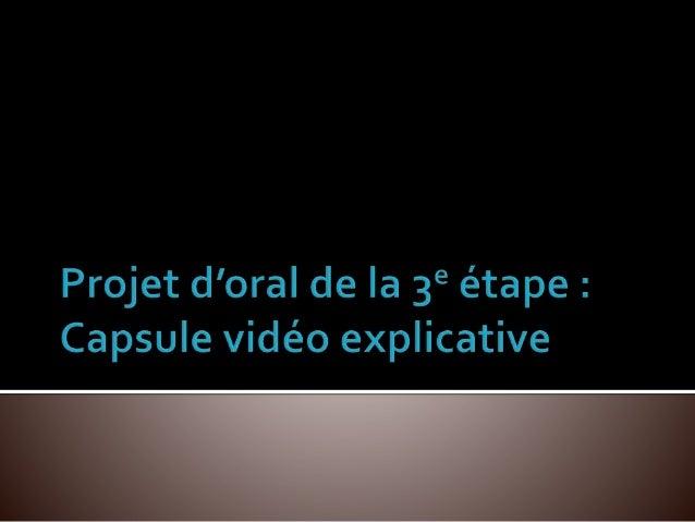 Vous avez le mandat de créer une courte vidéo dans laquelle vous présenterez une explication à votre question « pourquoi? ...