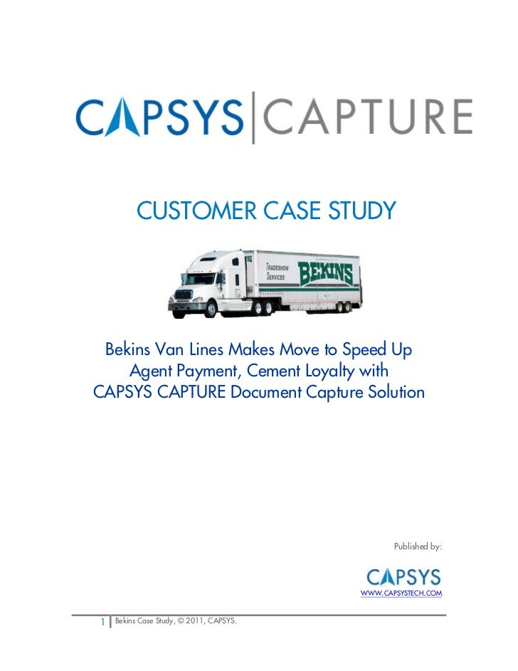 CUSTOMER CASE STUDY Bekins Van Lines Makes Move to Speed Up    Agent Payment, Cement Loyalty withCAPSYS CAPTURE Document C...