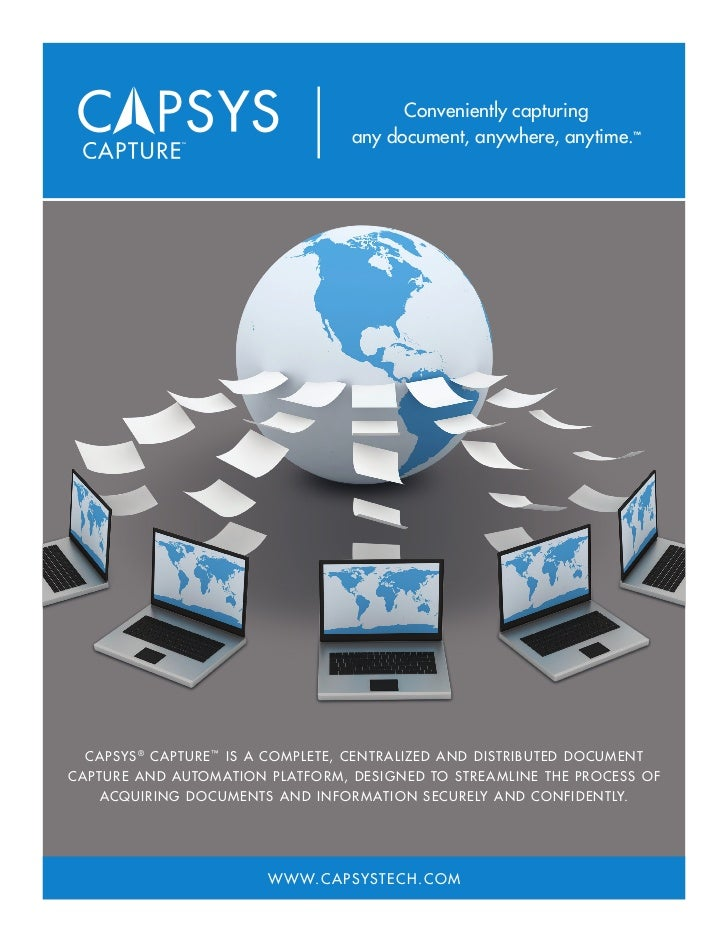 Conveniently capturing                                     any document, anywhere, anytime.™  C APSYS ® C AP TURE ™ IS A C...