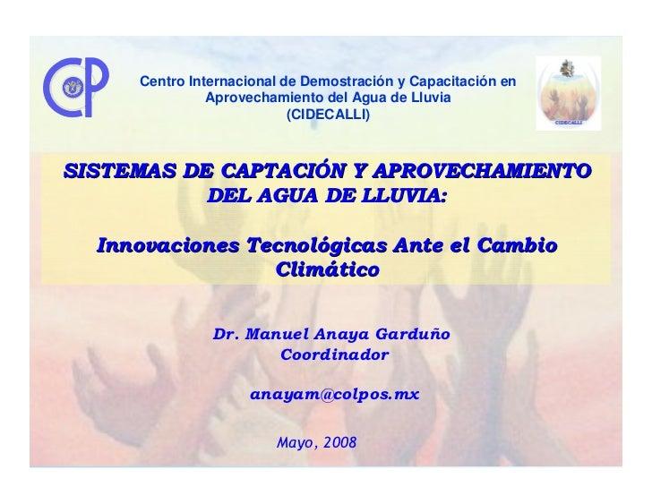 Centro Internacional de Demostración y Capacitación en                Aprovechamiento del Agua de Lluvia                  ...