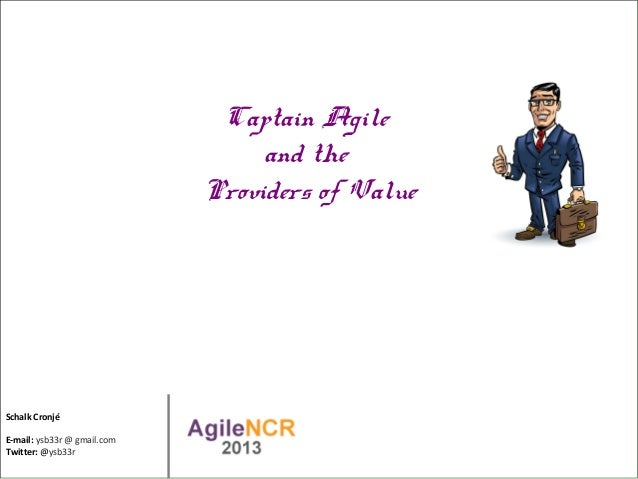Captain Agile and the Providers of Value