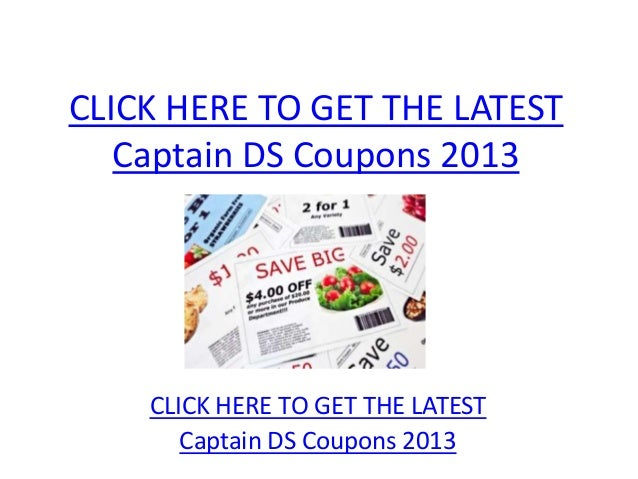 CLICK HERE TO GET THE LATEST   Captain DS Coupons 2013    CLICK HERE TO GET THE LATEST       Captain DS Coupons 2013
