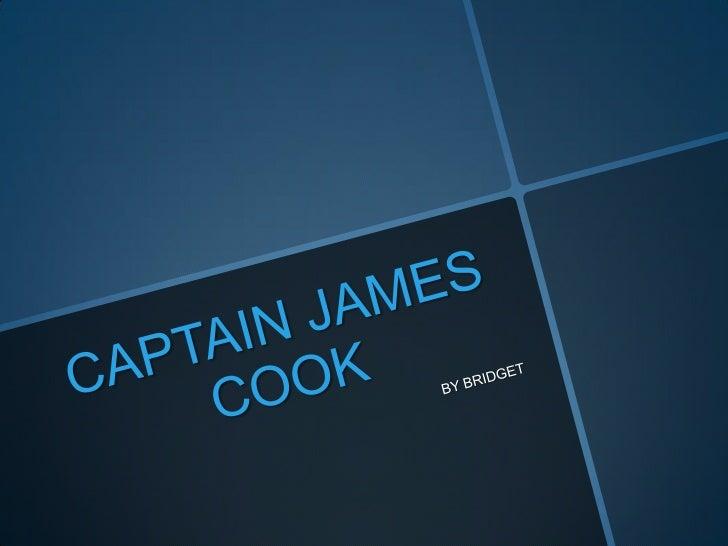 CAPTAIN JAMES COOK<br />BY BRIDGET<br />