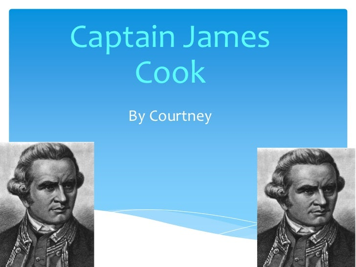 Courtney's Presentation About Captain Cook