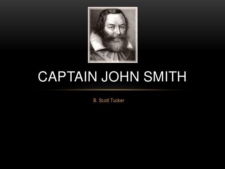 B. Scott Tucker<br />Captain John smith<br />