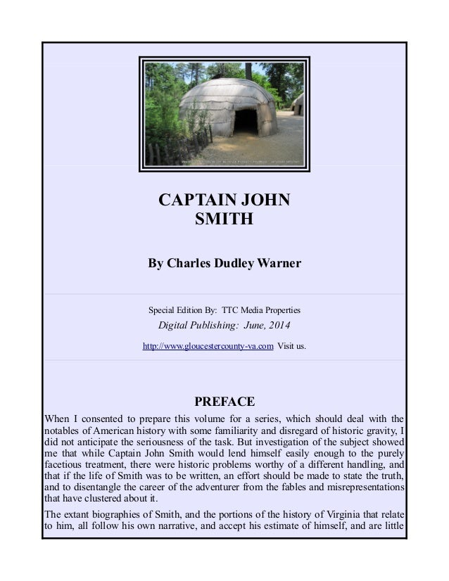 CAPTAIN JOHN SMITH By Charles Dudley Warner Special Edition By: TTC Media Properties Digital Publishing: June, 2014 http:/...
