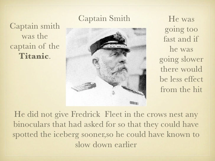 Captain Smith             He was Captain smith                              going too    was the                          ...