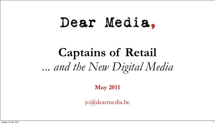 Captains of Retail                      ... and the New Digital Media                                  May 2011           ...