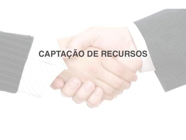 CAPTAÇÃO DE RECURSOS