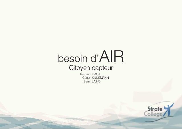 Besoin d'Air. Workshop des Citoyens Capteurs et des étudiants de l'Ecole de Design Industriel Strate College