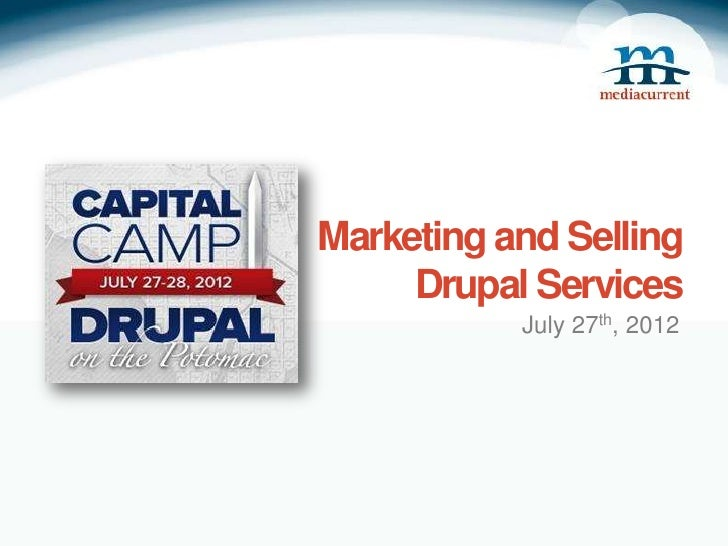 Marketing and Selling     Drupal Services           July 27th, 2012