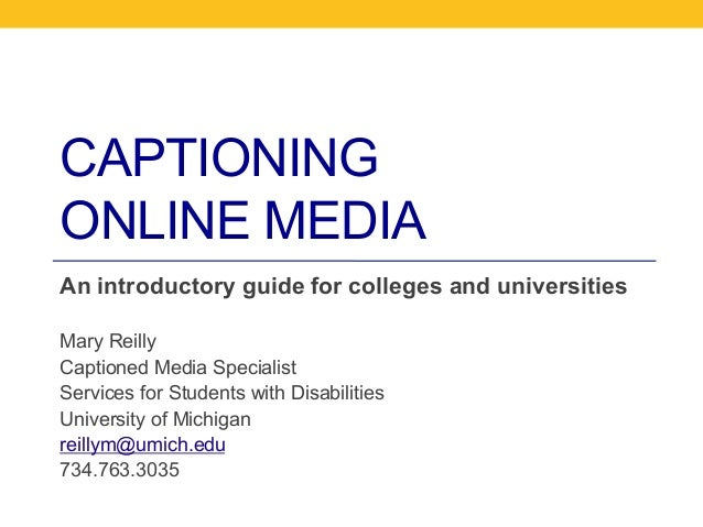 Captioning Online Media: an introductory guide for colleges and universities